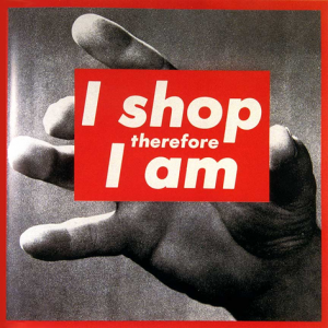 I Shop therefore I am, Barbara Kruger
